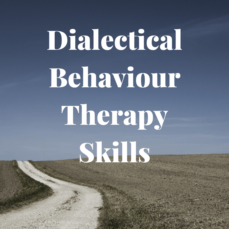 Dialectical Behaviour Therapy Skills